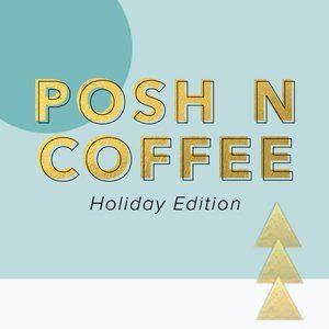 Posh N Coffee: Holiday Edition
